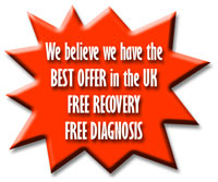 We believe we have the best offer in the UK. Free Recovery, Free Diagnostics